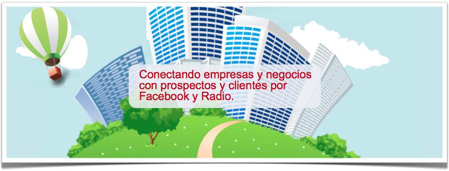 con prospectos y clientes por Facebook y Radio